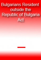 Bulgarians Resident outside the Republic of Bulgaria Act